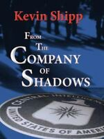 From the Company of Shadows by Kevin Michael Shipp (2012, Hardcover)