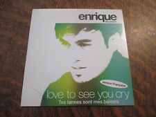 cd ENRIQUE IGLESIAS love to see you cry (tes larmes sont mes baisers)