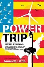 Power Trip: The Story of America's Love Affair with Energy (Paperback or Softbac