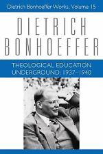 Dietrich Bonhoeffer Works: Theological Education Underground : 1637-1940