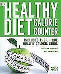 The Healthy Diet Calorie Counter: Includes the Unique Quality Calorie GuideMeasu