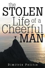 The Stolen Life of a Cheerful Man by Dimitris Politis (2014, Hardcover)