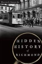 Hidden History of Richmond by Walter, Jr. Griggs (2012, Paperback)