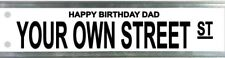 Street Sign - Fathers Day Gift - Your Design Birthday Christmas Man Cave 1