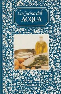 La Cucina Dell'acqua Perfect Book 1989