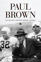 Paul Brown: The Man Who Invented Modern Football  VeryGood