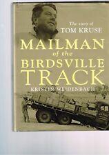 The Mailman of the Birdsville Track Tom Kruse Illustrated Kristin Weidenbach HB