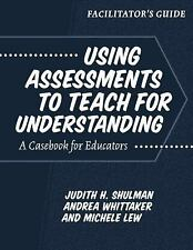 Using Assessments to Teach for Understanding: A Casebook for Educators