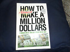 HOW to Almost MAKE A MILLION DOLLARS : I Almost Did it. You Can Almost Do it...