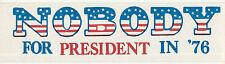 Nobody for President in '76 bumper sticker