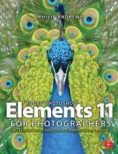 Adobe Photoshop Elements 11 for Photographers: The Creative Use of Photoshop