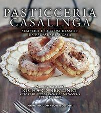 PASTICCERIA CASALINGA - Semplici e gustosi dessert da preparare in casa - Newton