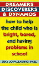 Dreamers, Discoverers & Dynamos: How to Help the Child Who Is Bright, Bored and