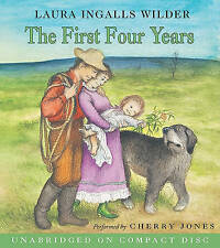 The First Four Years by Laura Ingalls Wilder (CD-Audio, 2006)