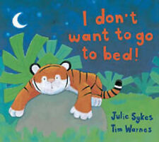 I Don't Want to Go to Bed!, Sykes, Julie, Good Book