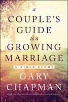 Couple's Guide to a Growing Marriage : A Bible Study, Paperback by Chapman, G...