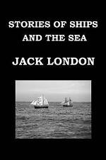 Stories Ships Sea by Jack London Short Story Collecti by London Jack -Paperback