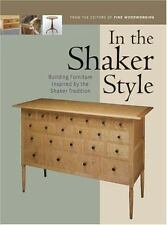 In the Shaker Style: Building Furniture Inspired by the Shaker Tradition In The