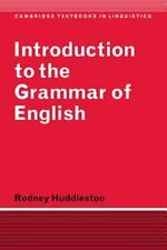 Cambridge Textbooks in Linguistics Ser.: Introduction to the Grammar of English