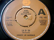 "COUNTRY JOE McDONALD - LA DI DA  7"" VINYL DEMO"