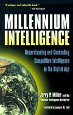 Millennium Intelligence: Understanding and Conducting Competitive Intelligence i