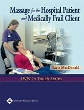 Massage for the Hospital Patient and Medically Frail Client LWW In Touch Series