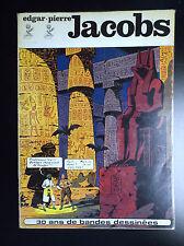 Edgard Pierre Jacobs 30 ans de Bande dessinées 1973 Broché BON ETAT