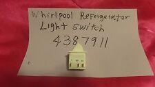 WHIRLPOOL REFRIGERATOR DOOR LIGHT SWITCH 4387911 90 DAYS WARRANTY. FRE SHIPPING.