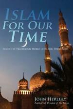 New ListingIslam for Our Time: Inside the Traditional World of Islamic Spirituality