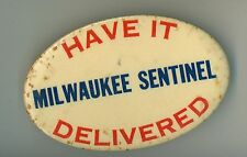 1940s-50s  Advertising Pin Back Milwaukee Sentinel