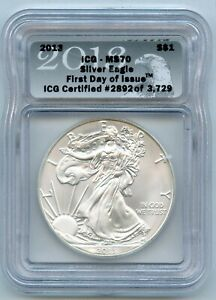 2013 Silver Eagle First day of issue $1 ICG MS70