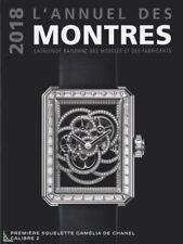 2018 L'Annuel des Montres : Catalogue raisonné 2018