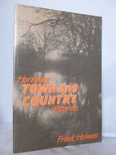 Horsham Town & Country Stories by Frank Holmes 1990 Illustrated