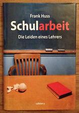 SCHULARBEIT DIE LEIDEN EINES LEHRERS Frank Huss Edition A 2012