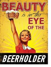 Metal Tin Beauty is in the Eye of Beer Holder Sign Plaque Gift Bar Man Cave