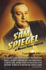 Sam Spiegel: The Incredible Life and Times of Hollywood's Most Iconoclastic Prod