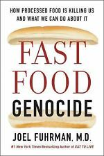 Fast Food Genocide : How We Can Win the Battle Against Processed Food and Take B