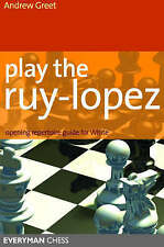 Play the Ruy Lopez by Andrew Greet (Paperback, 2007) chess