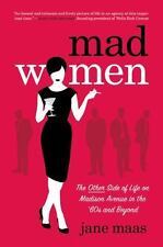 Mad Women: The Other Side of Life on Madison Avenue in the '60s and Beyond Maas
