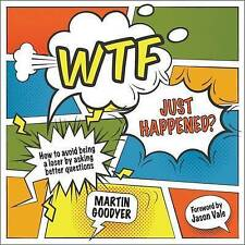 WTF Just Happened?: How to Make Better Decisions by Asking Yourself Better Quest