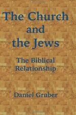 The Church and the Jews: The Biblical Relationship by Daniel Gruber