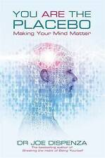 You Are the Placebo: Making Your Mind Matter by Joe Dispenza (Paperback, 2014)