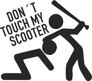Don´t touch my Scooter - Aufkleber Sticker, Vinyl, Decal Folie Schriftzug Logo