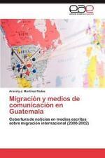 Migracion y Medios de Comunicacion En Guatemala (Paperback or Softback)
