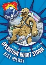 Operation Robot Storm : The Mythical 9th Division by Alex Milway (2013,...