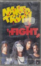 "K 7 AUDIO (TAPE)  NAKED TRUTH ""FIGHT"" (NEUVE SCELLEE)"