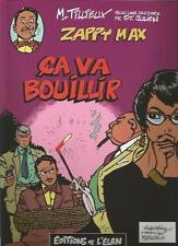 Maurice Tillieux & St Julien Zappy Max çà va bouillir !