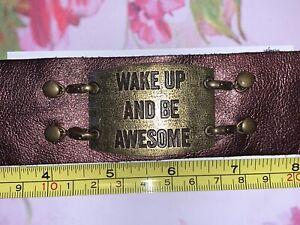 Lenny & Eva Leather Bracelet Sentiment - WAKE UP AND BE AWESOME
