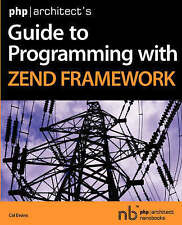 Php|architect's Guide to Programming with Zend Framework by