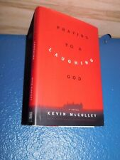 Praying to a Laughing God : A Novel by Kevin McColley HC/DJ 1st 0684837617